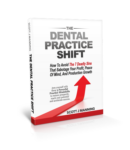 Dental practice shift by scott j manning mba i will personally be your guide and walk you through the specific ways to implement these 3 mind shifts in your practice and help you avoid the 7 deadly solutioingenieria Image collections